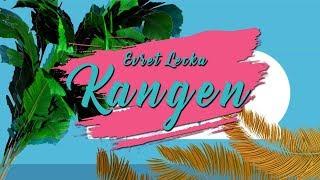 Gambar cover Evret LeCka - KANGEN ( Video Lirik )