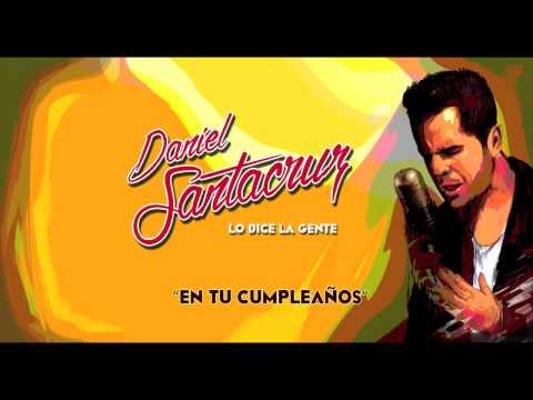 Daniel Santacruz – En Tu Cumpleaños (Audio)