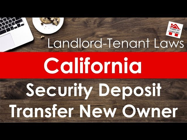 California Security Deposit Transfer Laws Property is Sold | American Landlord