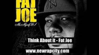 Watch Fat Joe Think About It video