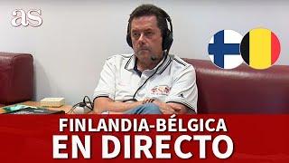 EURO 2020| EN DIRECTO FINLANDIA-BÉLGICA CON RONCERO I Diario AS