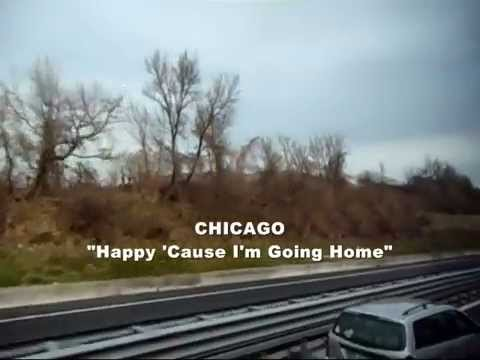 CHICAGO - Happy 'Cause I'm Going Home