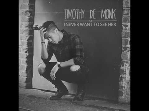 Timothy De Monk - I never want to see her (Audio only)