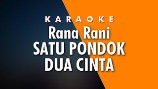 Download lagu RANA RANI - SATU PONDOK DUA CINTA - Karaoke