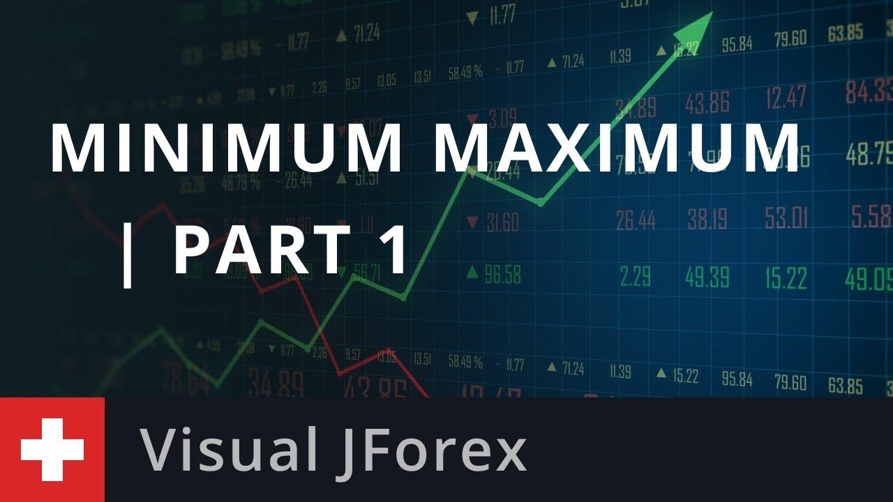 Visual JForex: Minimum Maximum | Part 1