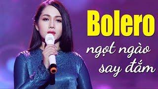 Ca Sĩ Trẻ Đẹp Hát Bolero Ngọt Ngào Làm Say Đắm Triệu Trái Tim -  Bolero Nhạc Vàng Xưa Hay Nhất 2018