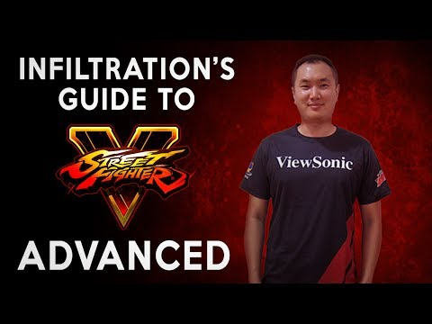 Infiltration's Guide to Street Fighter V - Advanced