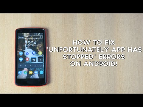 How to fix 'Unfortunately app has stopped' errors on Android!