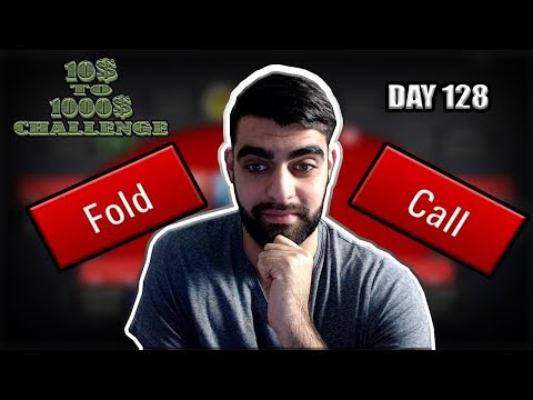 WOULD YOU CALL OR FOLD? - 10$ TO 1000$ CHALLENGE! - DAY 128