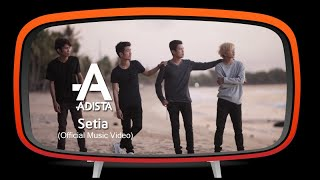Video Adista - Setia (Official Music Video) download MP3, 3GP, MP4, WEBM, AVI, FLV Oktober 2018
