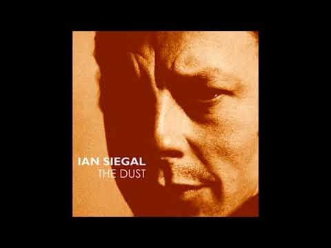 Ian Siegal - The Dust (Full Album)