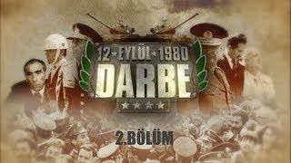 """12 Eylül 1980 """"Darbe"""" Belgeseli 2. Bölüm"""
