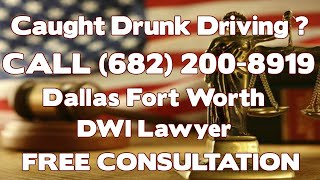 DWI Lawyer Forest Hill Tx Know Your Rights Don't Plead Guilty!