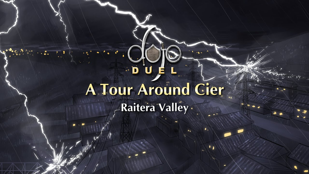 Raitera Valley - Tour Around Cier (Dojo Duels Lore)