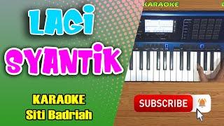 Gambar cover LAGI SYANTIK (Siti Badriah) versi koplo karaoke tanpa vokal