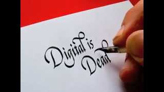 Digital is Dead, written with a goose quill.