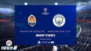 FIFA 19   UCL 19   Shakhtar Donetsk Vs. Manchester City