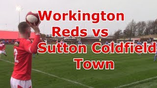 WORKINGTON REDS VS SUTTON COLDFIELD TOWN!!!