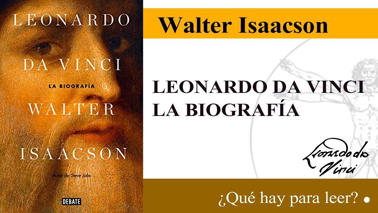 Leonardo Da Vinci La Biografía De Walter Isaacson Reseña Y Crítica Del Libro Youtube
