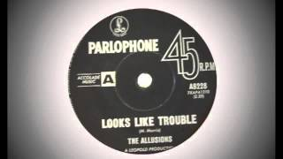 The Allusions - Looks Like Trouble