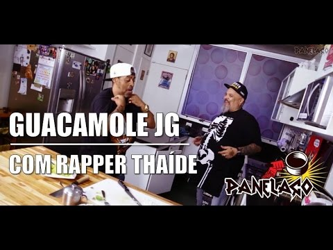 Panelaço Com João Gordo - Guacamole E Homus JG Com Thaíde