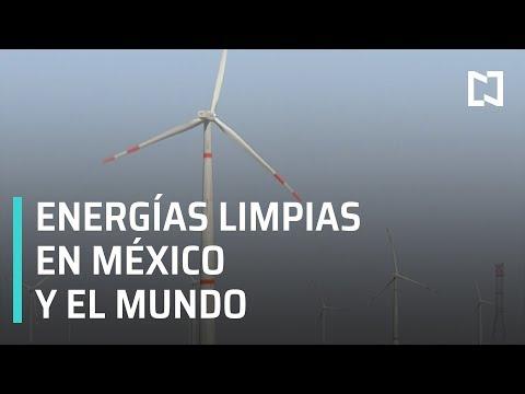 Las energías limpias en México y el mundo - Las Noticias