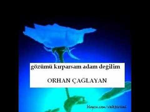ORHAN ÇAĞLAYAN 2008 GÖZÜMÜ KIRPARSAM...