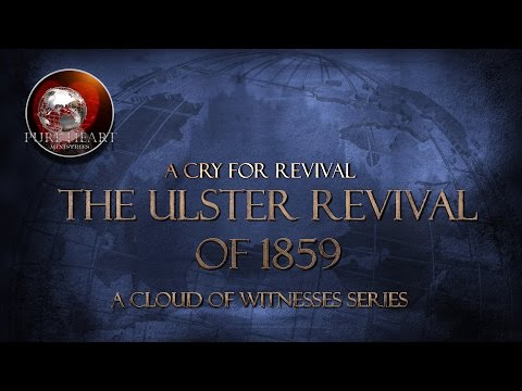 Urgent Call to Cry out For Revival- The Story of the Ulster Revival of 1859