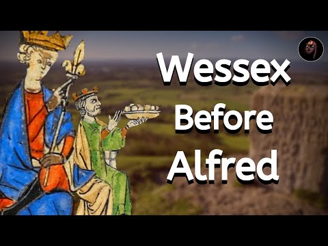 Before There Was An England: The History of Wessex in the 9th Century