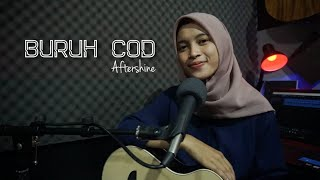 BURUH COD - AFTERSHINE || Cover Akustik by AFACOVER