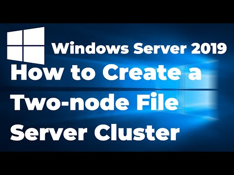 36  How To Create A File Server Cluster With Windows Server 2019