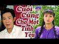 Cai Luong Cuoi Cung Cho Mot Tinh Yeu