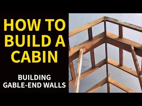 How To Build A Cabin Building Gable End Walls Youtube