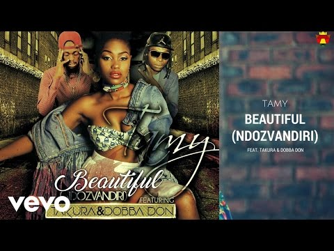 Tamy - Beautiful (Ndozvandiri) [Official Audio] ft. Takura, Dobba Don