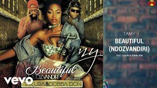 Tamy - Beautiful (Ndozvandiri) [Official Audio] ft. Takura, Dobba Don