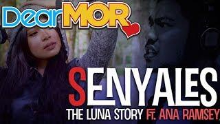 "Gambar cover Dear MOR Uncut ft. Ana Ramsey: ""Senyales"" The Luna Story 05-21-17"