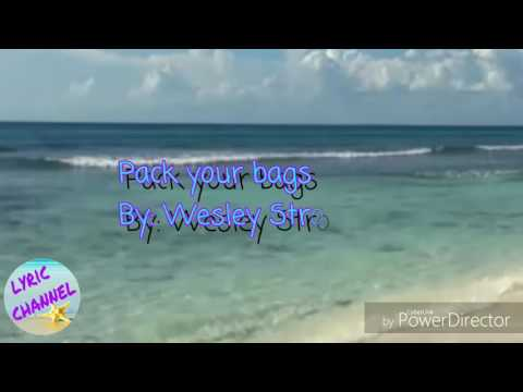 Pack your bags ~ Wesley Stromberg