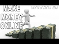 Make Money Online  Episode #5 || Earn Real Money