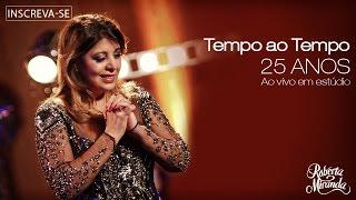 Roberta Miranda - Tempo ao Tempo | DVD 25 anos Ao vivo em estúdio (Vídeo Oficial)
