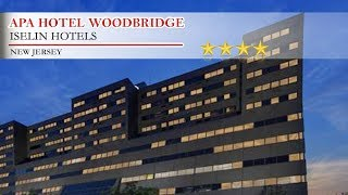 APA Hotel Woodbridge 4 Stars Hotel in Iselin, New Jersey Within US Travel DirectoryBoasting a fitness centre, an indoor swimming pool, and spa services, APA ...