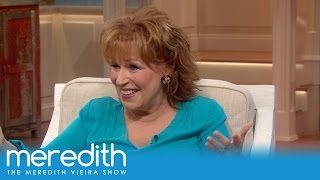 Joy Behar Admits The Best Advice Barbara Walters Gave Her | The Meredith Vieira Show