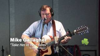 Mike Gallagher - Take Her In Your Arms