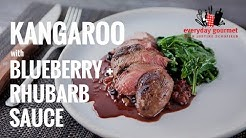 Kangaroo with Blueberry & Rhubarb Sauce | Everyday Gourmet S7 E2