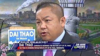 SUAB HMONG NEWS: Dai Thao is running for Mayor for City of St. Paul, Minnesota