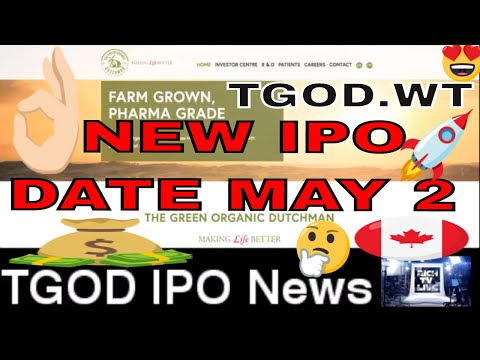 Breaking News🚀The Green Organic Dutchman (TGOD) sets IPO Date of May 2, 2018