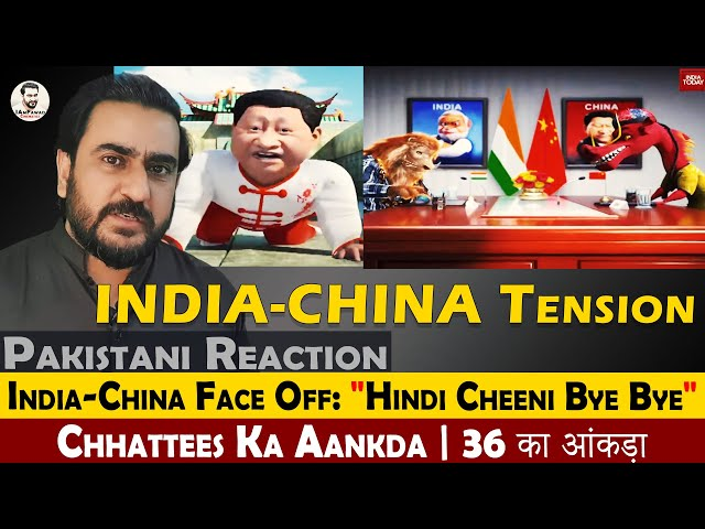 India-China Tension - Chhattees Ka Aankda and Face Off Hindi Cheeni Bye Bye | Pakistani Reaction