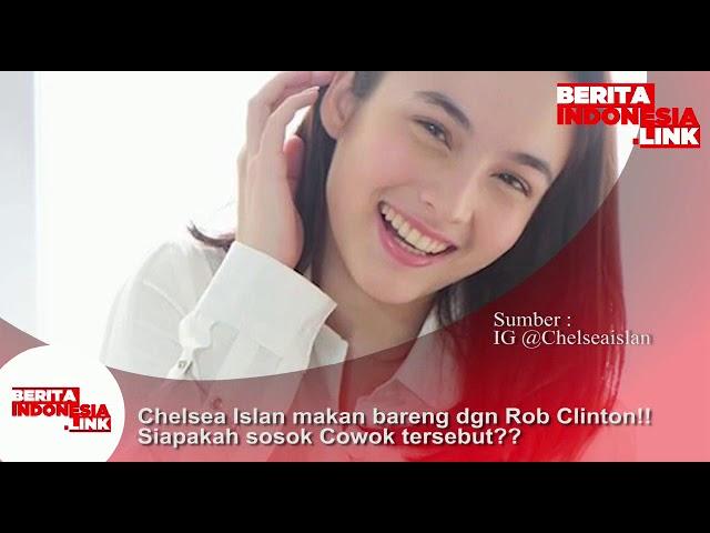 Chelsea Islan makan bersama dgn Rob Clinton!! Siapakah sosok cowok tersebut?