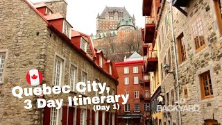 Quebec City, 3 Day Itinerary (Day 1)