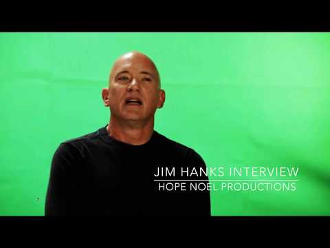Jim Hanks Interview   Hope Noel Productions