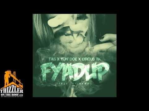 TAS x Yun Doe x Circus TK - Fyad Up [Prod. Nawbi] [Thizzler.com]
